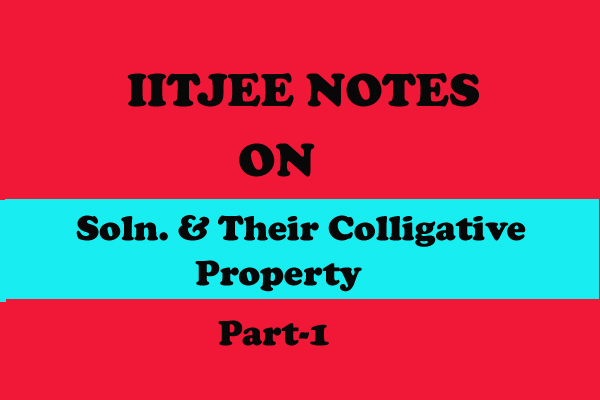 Solution and Their Colligative Property