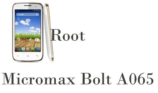 How to Root Micromax Bolt A065