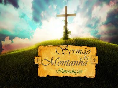 Sermão da Montanha: Introdução