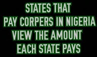 2018 List Of Nysc States That Pay Corp Members In Nigeria And How Much They Pay Monthly