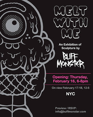 Melt With Me: An Exhibition of Sculpture by Buff Monster