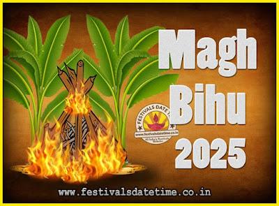 2025 Magh Bihu Festival Date and Time, 2025 Magh Bihu Calendar