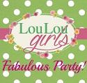 Lou Lou Girls Fabulous Party
