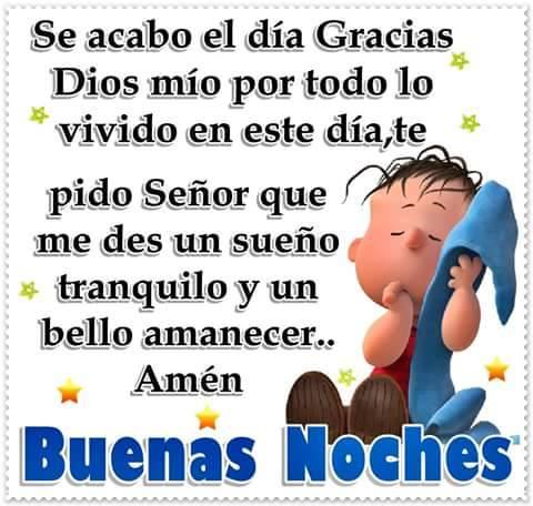 Buenas noches✅ se acabó el día, gracias Dios mío por todo lo vivido en este día, te pido Señor que me des un sueño tranquilo y un bello amanecer. Amen