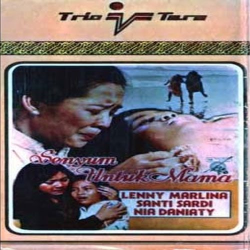 Senyum Untuk Mama, Senyum Untuk Mama Poster, Senyum Untuk Mama Film, Senyum Untuk Mama Synopsis, Senyum Untuk Mama Review, Senyum Untuk Mama Trailer