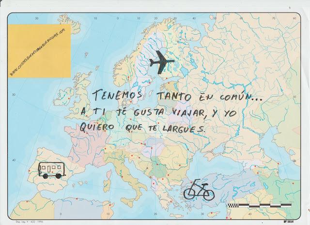 Tenemos tanto en común... A ti te gusta viajar, y yo quiero que te largues