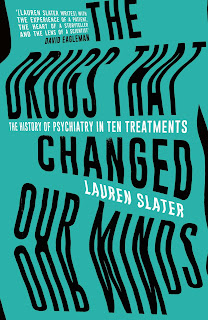 http://www.simonandschuster.co.uk/books/The-Drugs-That-Changed-Our-Minds/Lauren-Slater/9781471136887