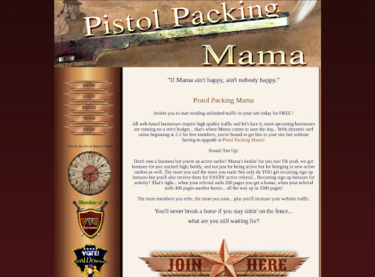 Pistol-Packing-Mama from TexasPepper Enterprises a free manual traffic exchange like no other, operating on the advertising industry Since 2014.