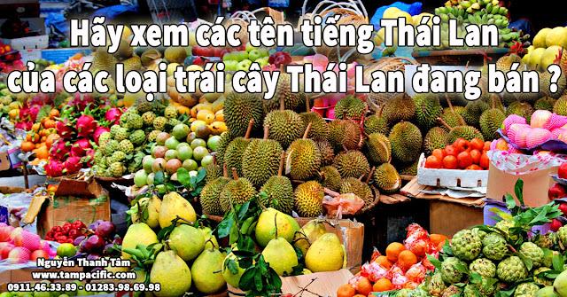 Hãy xem các tên tiếng Thái Lan của các loại trái cây Thái Lan đang bán?