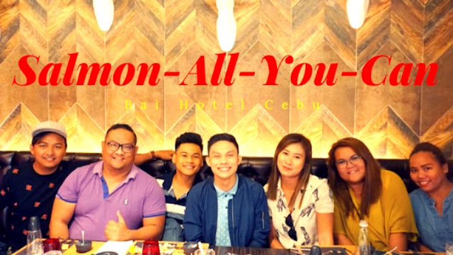Bai Hotel Cebu, Eat all you can in Mandaue, salmon-all-you-can, Marble + Grain Steakhouse, Cebuano YouTubers, Kalami Cebu, Cebu Food Blog, Filipino Food Blogger