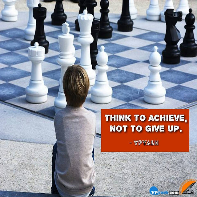 Think To Achieve Not to Give Up