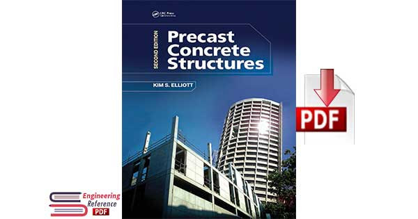 Precast Concrete Structures Second Edition by Kim S.Elliott