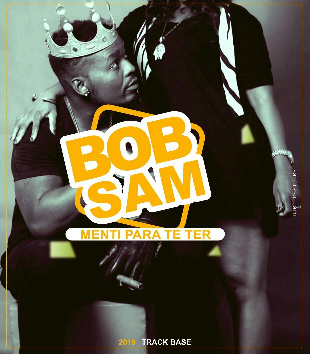 Bob Sam Menti Pra Te Ter BAIXAR MUSICA