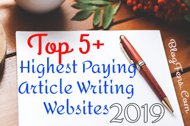 Top 5+ Highest Paying Article Writing Websites 2019
