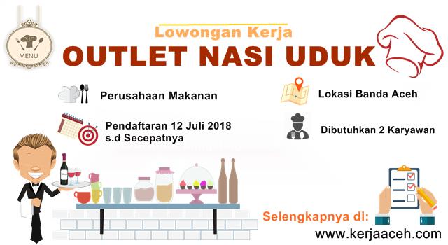 Lowongan kerja Aceh terbaru 2018 karyawan Outlet Nasi Uduk di Banda Aceh