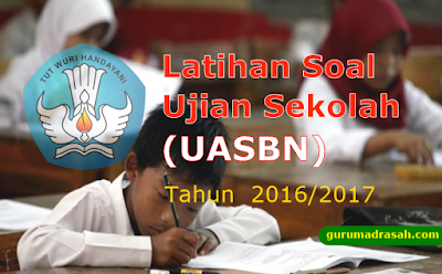 Latihan Soal Ujian Sekolah UASBN SD/MI Tahun 2017