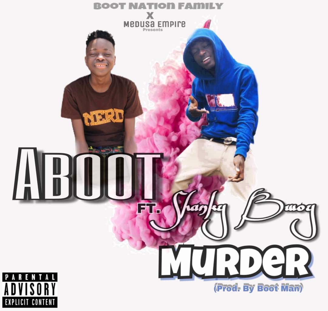 the dancehall messiah and boot nation family frontliner aboot has dropped his much anticipated song dubbed murder on which he featured the mudusa empire
