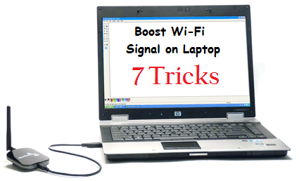How To Increase Wi-Fi Signal Strength on Laptop: 7 Killer Tricks