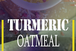 TURMERIC OATMEAL RECIPE