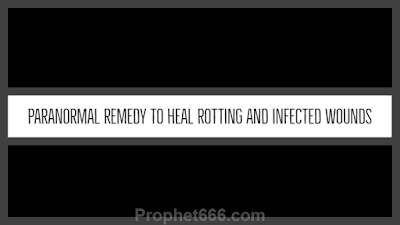 Totka or Upay to Heal Rotting and Infected Wounds