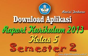 Download Aplikasi Raport K13 / Kurikulum 2013 SD Kelas 5 Semester 2 Revisi Terbaru