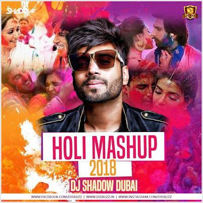 Holi Mashup 2018 – DJ Shadow Dubai