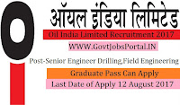 Oil India Limited Recruitment 2017-Senior Engineer - Drilling , Field Engineering, Senior Chemist / Senior Research Scientist