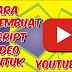 CARA MEMBUAT SCRIPT VIDEO UNTUK YOUTUBE