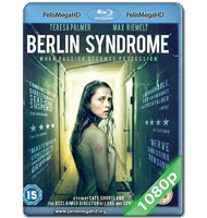 BERLIN SYNDROME (2017) 1080P HD MKV ESPAÑOL LATINO