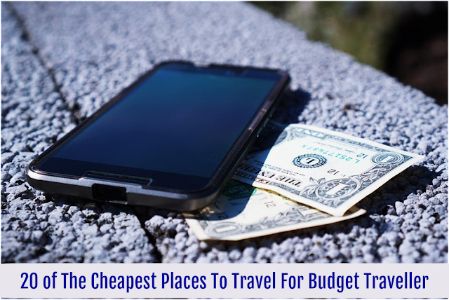 20 of The Cheapest Places To Travel For Budget Traveller