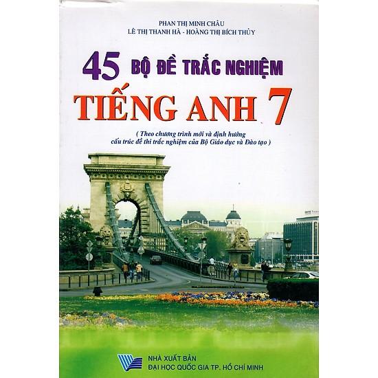 [PDF] 45 Bộ Đề Trắc Nghiệm Tiếng Anh Lớp 7 - (Chương trình cũ)
