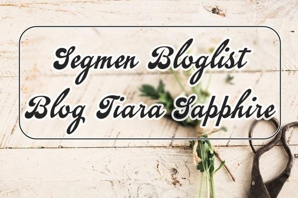 http://sweetepalhijau.blogspot.my/2017/04/segmen-bloglist-blog-tiara-sapphire.html