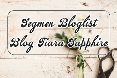 Segmen Bloglist Blog Tiara Sapphire, Segmen Anjuran Blogger,