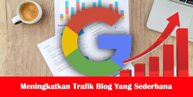 Cara Meningkatkan Trafik Blog Sederhana