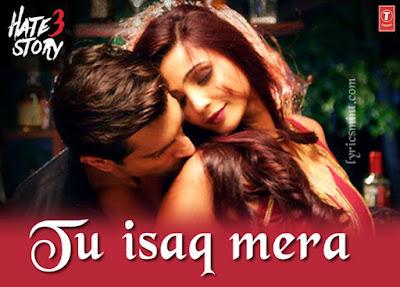 Tu Isaq Mera - Hate Story 3 (2015)
