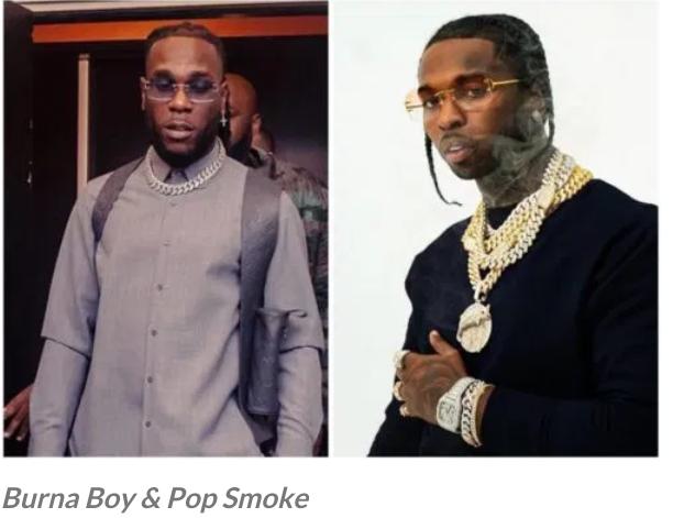 Late Pop Smoke Wanted Me To Bring Him To Nigeria – Burna Boy Lament