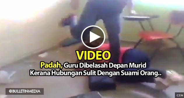 Video : Padah, Guru Dibelasah Depan Murid Kerana Hubungan Sulit Dengan Suami Orang..