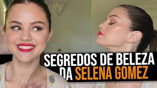 Selena Gomez Revela: Segredos De Beleza