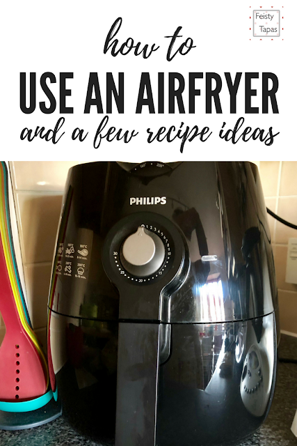 How to Use an AirFryer and a few air fryer recipe ideas with Feisty Tapas