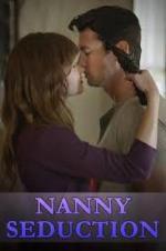 Watch Nanny Seduction Online Free 2017 Putlocker