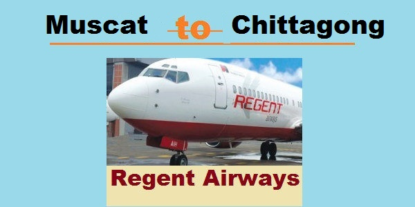 Muscat to Chittagong Regent Airways Flight