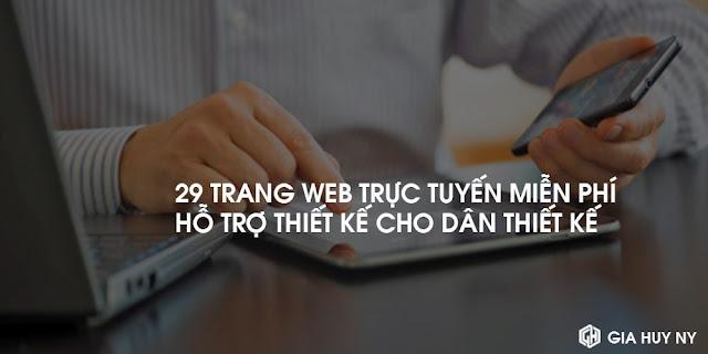 29 TRANG WEB TRỰC TUYẾN  MIỄN PHÍ HỖ TRỢ THIẾT KẾ CHO DESIGNER