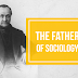 Auguste Comte | The Father of Sociology
