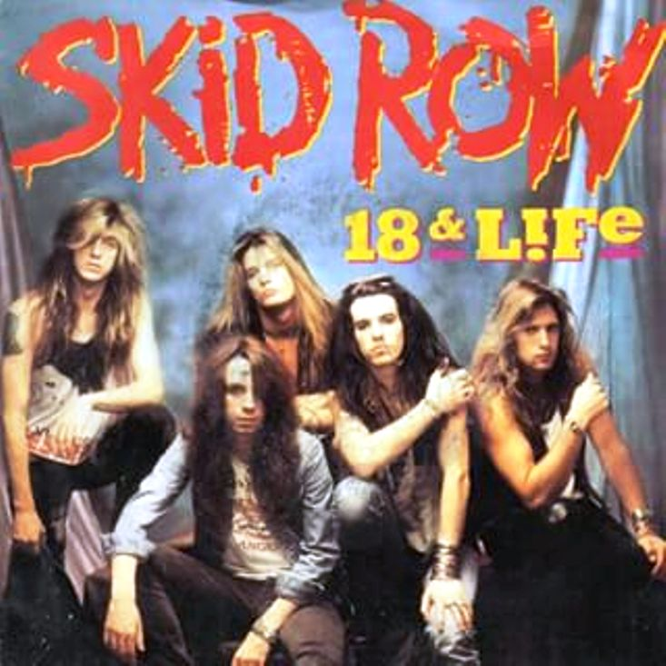 18 and life. Skid Row