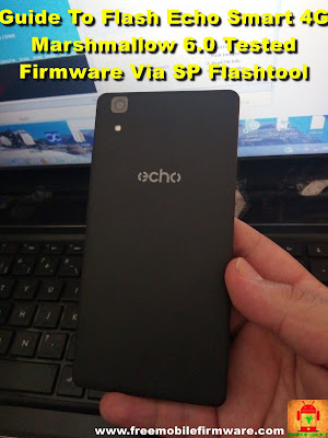 Guide To Flash Echo Smart 4G Marshmallow 6.0 Tested Firmware Via SP Flashtool