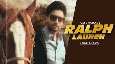 Latest Punjabi Song Ralph Lauren ( Goli feem di ) lyrics penned by Bhindder Burj. Ralph Lauren Goli feem di song sung by CM Chahal