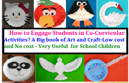 Co-Curricular Activities- A Big book of Art and Craft with Low cost and No cost Materials Co Curricular Activities | Importance of Co curricular activities for a Student | Extracurricular activity | School Organization and Management Types of Co Curricular Activities | co curricular activities list | list of co curricular activities in school | co curricular activities in school | Designing Co curricular activities for Schools | Co Curricular and Extra Curricular Activities | Student Co Curricular Activities | impact of co curricular activities on on students | Activities For Schools‎/2017/07/co-curricular-activities-big-book-of-art-and-craft-low-cost-no-cost-materials-download-useful-for-school-children.html