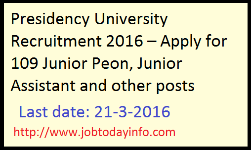 Presidency University Recruitment 2016 – Apply for 109 Junior Peon, Junior Assistant and other posts