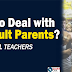 How to Deal with Difficult Parents? Tips for Teachers