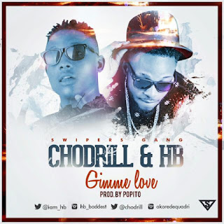 "HB and Chodrill Surprise Fans With ""Gimme Love' Collabo (Download)"